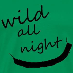 wild all night T-Shirts - Männer Premium T-Shirt