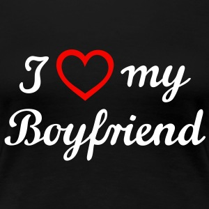 I love my Boyfriend. Vän, man, make T-shirts - Premium-T-shirt dam