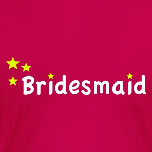 Star Bridesmaid T-shirts - Premium-T-shirt dam