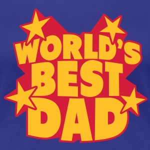 World's best Dad Tee shirts - T-shirt Premium Femme