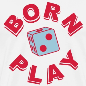 Born to Play T-Shirts - Männer Premium T-Shirt