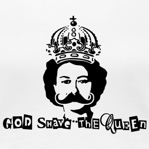 God Shave The Queen T-Shirts - Women's Premium T-Shirt