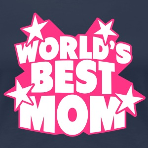 World's best Mom T-shirts - Dame premium T-shirt
