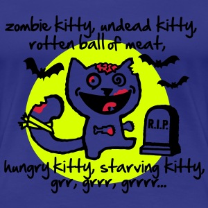 zombie kitty, undead kitty, rotten ball of meat... T-shirts - Dame premium T-shirt