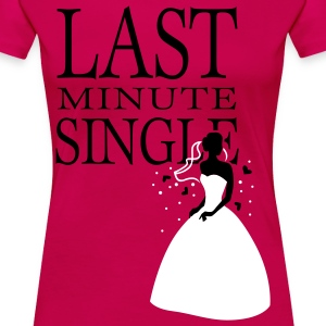 Pink Last minute Single T-Shirts - Women's Premium T-Shirt
