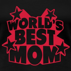 World's best Mom T-shirts - Vrouwen Premium T-shirt