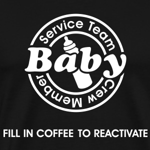Service Team Baby. Fill in Coffee to reactivate.  T-shirts - Mannen Premium T-shirt
