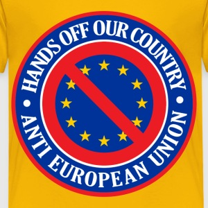 Hands Off Our Country - Anti EU Shirts - Kids' Premium T-Shirt