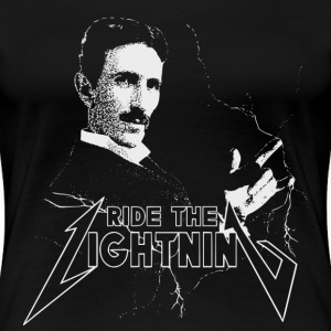 Ride The Lightning Nikola Tesla T-shirts - Vrouwen Premium T-shirt