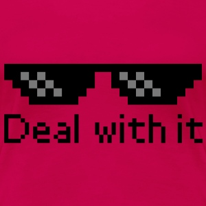 Deal With It T-Shirts - Frauen Premium T-Shirt