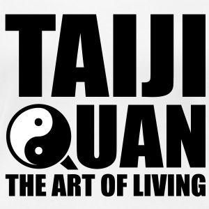 Taiji Quan Tai Chi Taijiquan - The Art of Living T-Shirts - Women's Premium T-Shirt