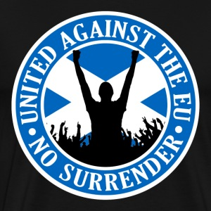 Anti EU Scotland - No Surrender T-Shirts - Men's Premium T-Shirt