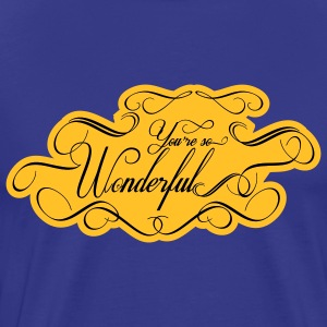 YOU ARE WONDERFUL - T-shirt Premium Homme