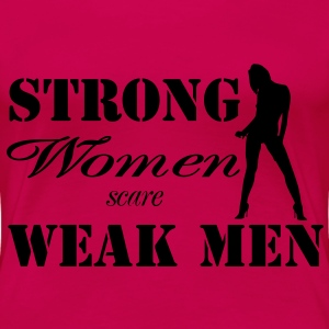 Strong women scare weak men T-Shirts - Women's Premium T-Shirt