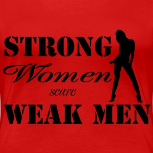 Strong women scare weak men T-shirts - Dame premium T-shirt
