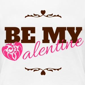 Be my valentine, valentines day T-Shirts - Women's Premium T-Shirt