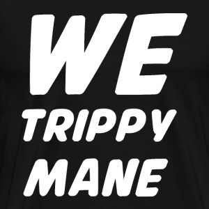 WE TRIPPY MANE T-shirts - Premium-T-shirt herr