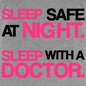 Sleep With A Doctor - T-shirt Premium Femme