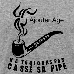 age ajouter ans casse pipe anniversaire Tee shirts - T-shirt Premium Homme