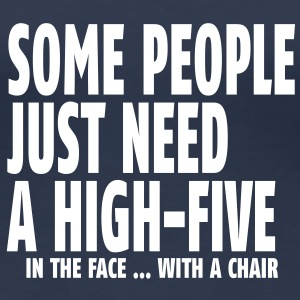 some people need a high five in the face I Tee shirts - T-shirt Premium Femme