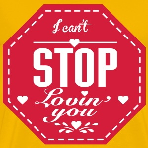 I can't stop lovin' you - T-shirt Premium Homme