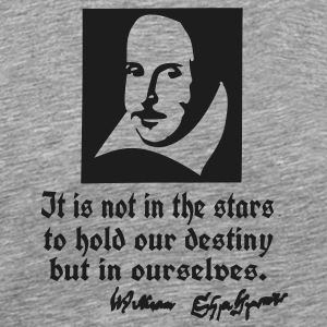 destiny in ourselves Shakespeare quotes T-Shirts - Men's Premium T-Shirt