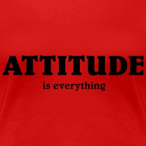 Attitude is everything Tee shirts - T-shirt Premium Femme