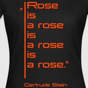 Rose is a rose is a rose is a rose T-Shirts - Frauen T-Shirt