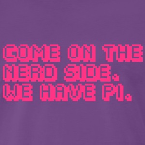 come on the nerd side. we have pi. T-shirts - Herre premium T-shirt