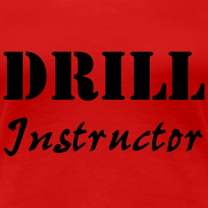 Drill Instructor T-Shirts - Frauen Premium T-Shirt