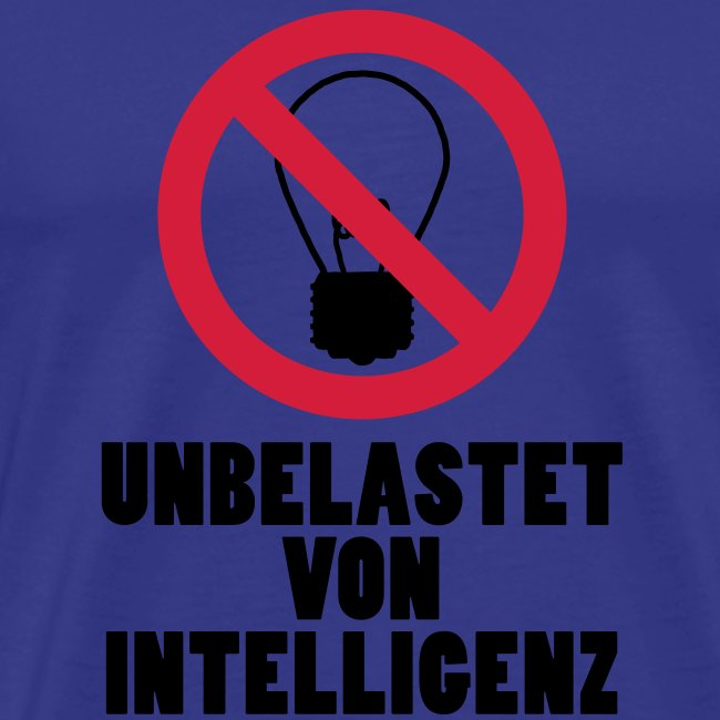 unbelastet von Intelligenz