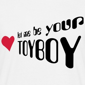 let me be your toyboy Shirt - Männer T-Shirt