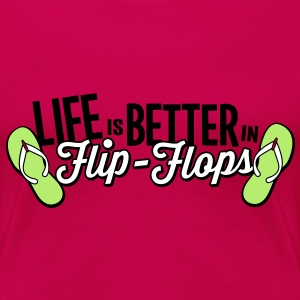 life is better in flop flops - beach sommer party T-Shirts - Frauen Premium T-Shirt