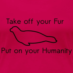 Take off your Fur T-shirts - Premium-T-shirt dam
