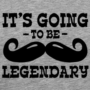 it's going to be legendary / moustache T-Shirts - Men's Premium T-Shirt