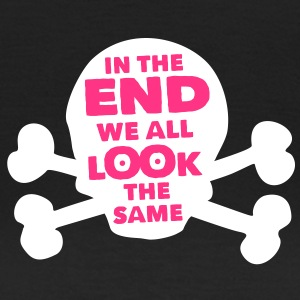 In the end we all look the same! Philosophie - Frauen T-Shirt