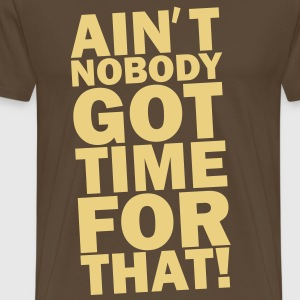 TIME FOR THAT! T-shirts - Herre premium T-shirt