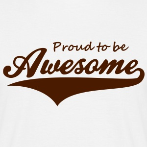 Proud to be Awesome T-Shirt BK - Männer T-Shirt