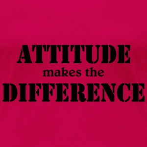 Attitude makes the difference Tee shirts - T-shirt Premium Femme
