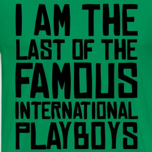 I am the last of the famous playboys T-Shirts - Männer Premium T-Shirt