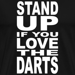 stand up if you love the darts T-Shirts - Männer Premium T-Shirt