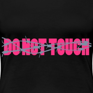 Do not touch - Stacheldraht T-Shirts - Frauen Premium T-Shirt