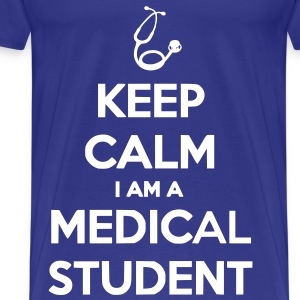 Keep Calm I Am A Medical Student Tee shirts - T-shirt Premium Homme