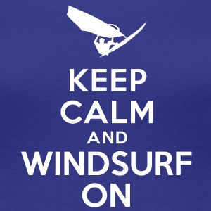 Keep calm and windsurf on Tee shirts - T-shirt Premium Femme