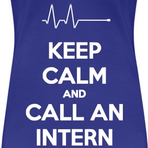 Keep Calm And Call An Intern - T-shirt Premium Femme