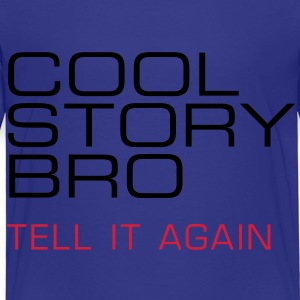 Kindershirt Cool story bro tell it again - Kinder Premium T-Shirt