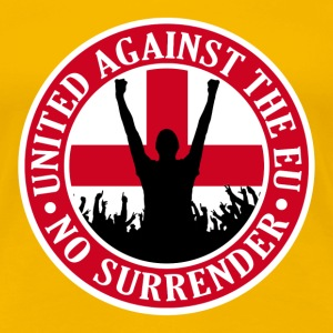Anti EU England - No Surrender T-Shirts - Women's Premium T-Shirt