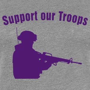 Support our Troops / soldier Tee shirts - T-shirt Premium Femme