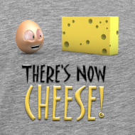 Design ~ There's Now CHEESE! - Mens Shirt