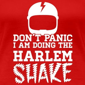 Don't panic do the Harlem shake meme dance t-shirt Magliette - Maglietta Premium da donna